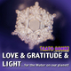 Taato Gomez Love & Gratitude & Light ... for the Water On Our Planet (Inspired By Emoto)