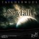 Taigherwuds Skyfall