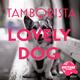 Tamborista Lovely Dog