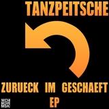 Zurück im Geschäft EP by Tanzpeitsche mp3 download