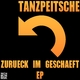 Tanzpeitsche - Zurück im Geschäft EP