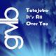Tatajuba It's All Over You