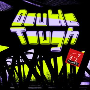 Taureau - Double Tough (Kugkmusique)