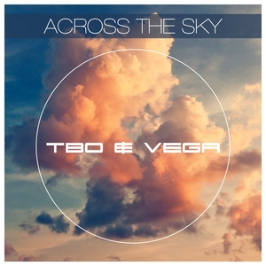 TbO & Vega - Across the Sky (Sounds United)