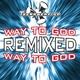 Technochrist Way to God - Remixed (Single)