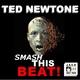 Ted Newtone - Smash This Beat
