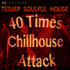 Tedjep Soulful House 40 Times Chillhouse Attack