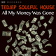 Tedjep Soulful House - All My Money Was Gone