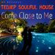 Tedjep Soulful House - Come Close to Me