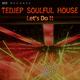 Tedjep Soulful House - Let's Do It