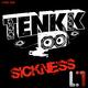Tenkk Sickness