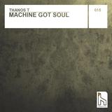 Machine Got Soul by Thanos T mp3 download