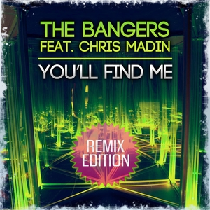 The Bangers Feat. Chris Madin - You'll Find Me(Remix Edition) (ARC-Records Austria)