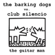 The Barking Dogs The Guitar Man