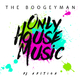 The Boogeyman Only House Music(DJ Edition)