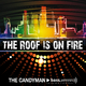 The Candyman The Roof Is On Fire