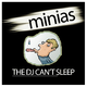 The DJ Can't Sleep - Minias
