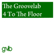 The Groovelab 4 to the Floor