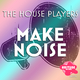 The House Players Make Noise