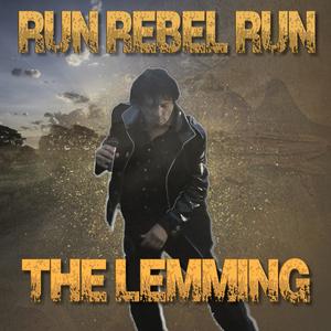 The Lemming - Run Rebel Run (The Land of Avalon)