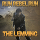 The Lemming Run Rebel Run