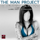 The Man Project Give It to Me Hard