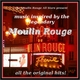 The Moulin Rouge All Stars Music Inspired By the Legendary Moulin Rouge