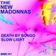 The New Madonnas - Death By Bongo