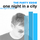 The Party Eddie One Night in a City