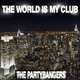 The Partybangers The World Is My Club
