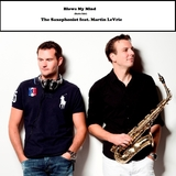 Blows My Mind (Radio Edit) by The Saxophonist feat. Martin Levrie mp3 download