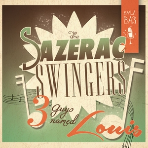 The Sazerac Swingers - Three Guys Named Louis (Castle Road Records)