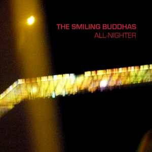 The Smiling Buddhas - All-Nighter (base records)