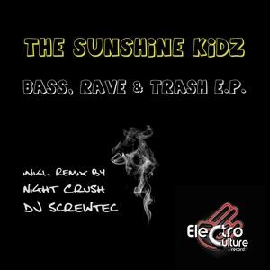 The Sunshine Kidz - Bass, Rave & Trash EP (Electroculturerecord)
