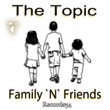 Family 'n' Friends by The Topic mp3 download