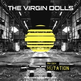 Mutation by The Virgin Dolls mp3 download