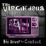 No Love - the Contest by The Virgin Dolls mp3 download