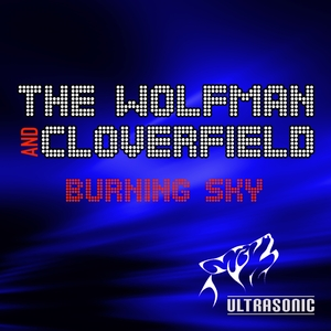 The Wolfman & Cloverfield - Burning Sky (Ultrasonic)