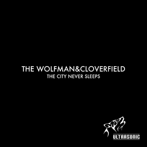 The Wolfman & Cloverfield - The City Never Sleeps (Ultrasonic)