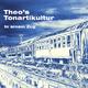 Theo's Tonartikultur In einem Zug