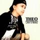 Theo Like U Baby
