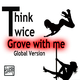 Think Twice Groove With Me(Global Version)