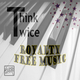 Think Twice Royalty Free Music