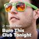 Thomas Daub Burn This Club Tonight