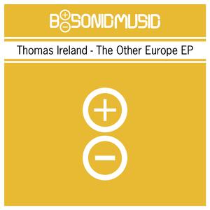 Thomas Ireland - The Other Europe EP (B-Sonic Yellow)