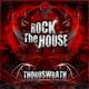 Thoruswrath Rock the House