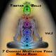 Tibetan Bells - 7 Chakras Meditation Yoga Relax Raiki - Vol. 2