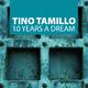 Tino Tamillo 10 Years a Dream