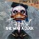 Tirax - She Was a Duck
