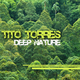 Tito Torres  Deep Nature